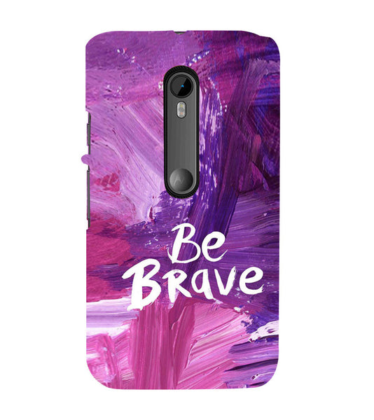 EPICCASE Be brave Back Case Cover for Moto X Play