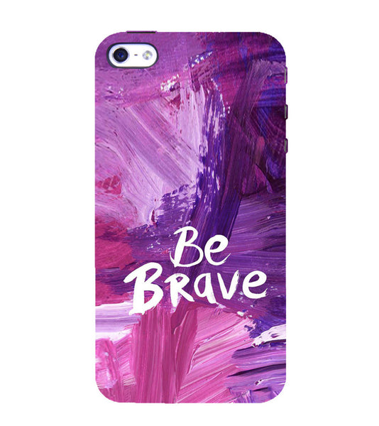 EPICCASE Be brave Back Case Cover for Apple iPhone 5/5s