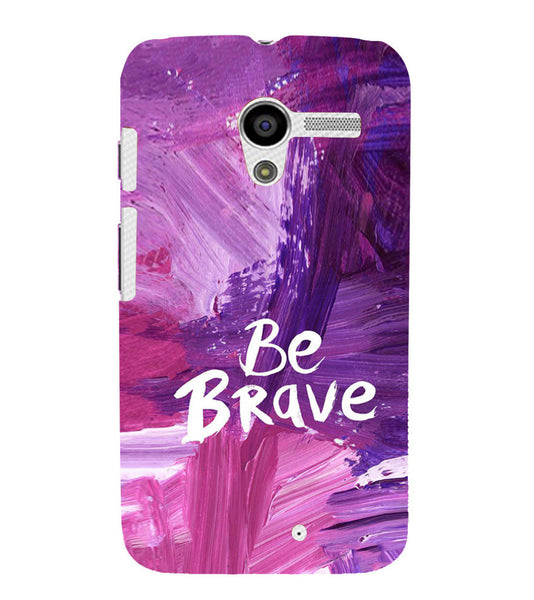 EPICCASE Be brave Back Case Cover for Moto X