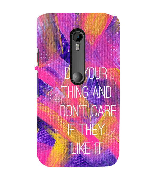 EPICCASE Do your thing Back Case Cover for Moto X Force