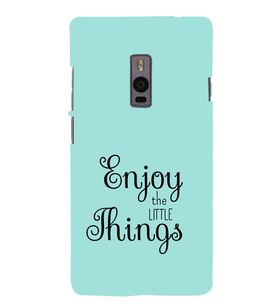 EPICCASE Enjoy the little things  Back Case Cover for Oneplus Two