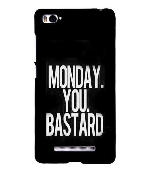 EPICCASE Monday You Bastard Back Case Cover for Xiaomi Redmi Mi4i