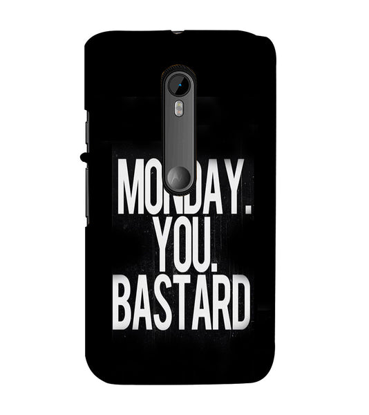 EPICCASE Monday You Bastard Back Case Cover for Moto X Force