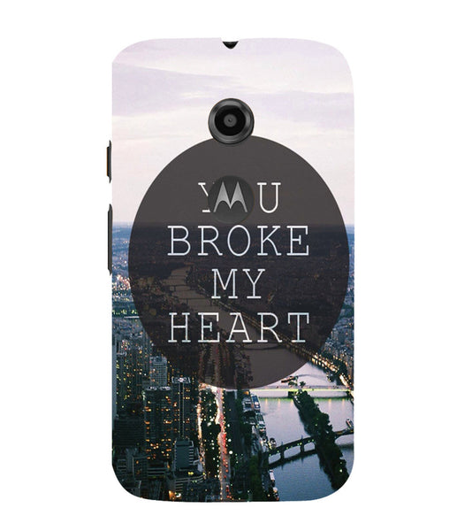 EPICCASE You Broke My Heart Back Case Cover for Moto E2