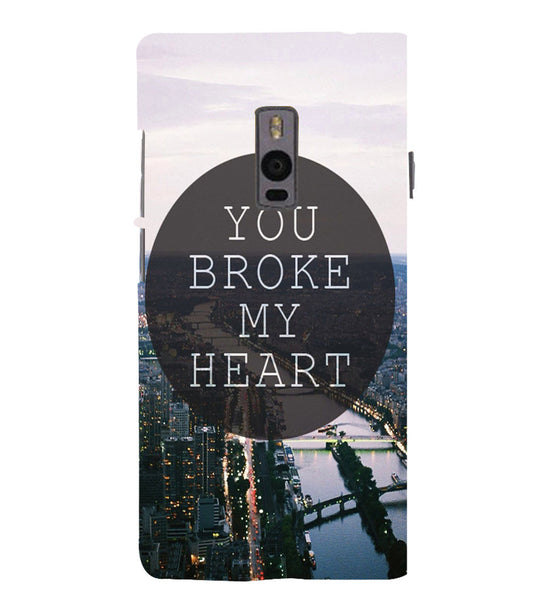 EPICCASE You Broke My Heart Back Case Cover for Oneplus Two