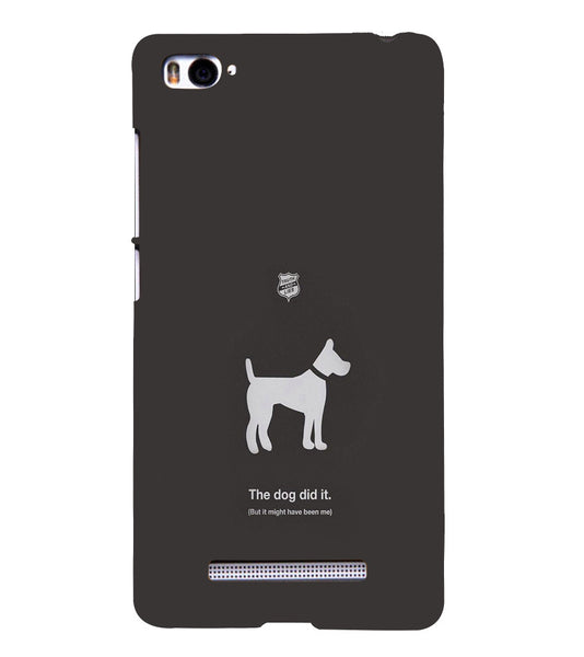 EPICCASE The Dog did It Back Case Cover for Xiaomi Redmi Mi4i