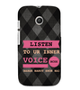 EPICCASE listen to your inner voice Back Case Cover for Moto E