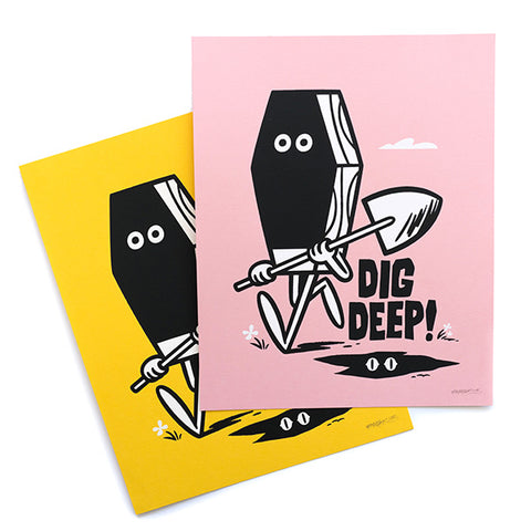 Dig Deep - Screen Print