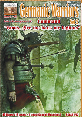 "Linear-A 010 Ancient German Warriors Set 2. Command etc... ""Varus Give me back my Legions"" 1/72 scale."