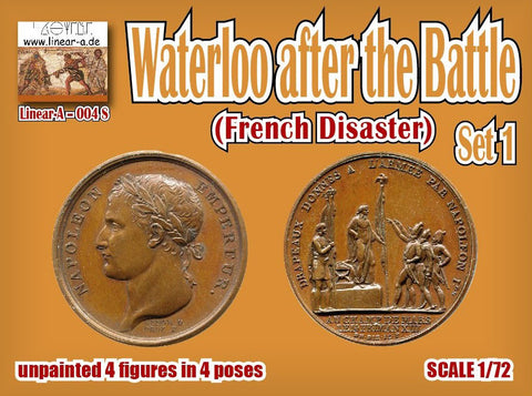 Linear-A 004s. Waterloo After the Battle Set #1. French Disaster. 1/72 scale.  !!4 figure set!!