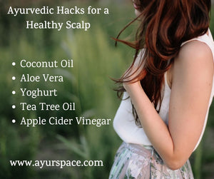 Ayurvedic Hacks for a Healthy Scalp