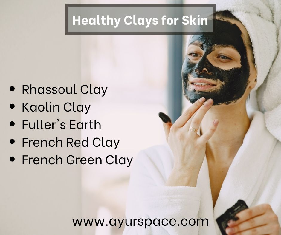 Healthy Clays for Skin
