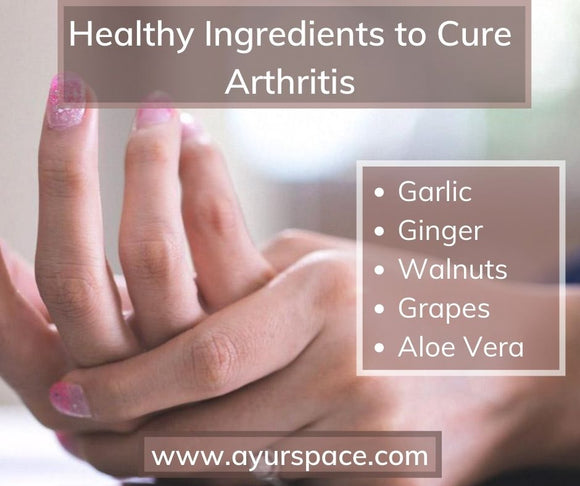 Healthy Ingredients to Cure Arthritis