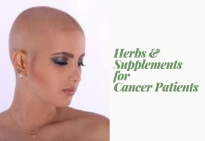The Best Herbs and Supplements for Cancer Patients