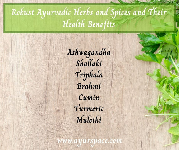 Robust Ayurvedic Herbs and Spices and Their Health Benefits