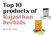 List of Top 10 Products from Rajasthan Herbals