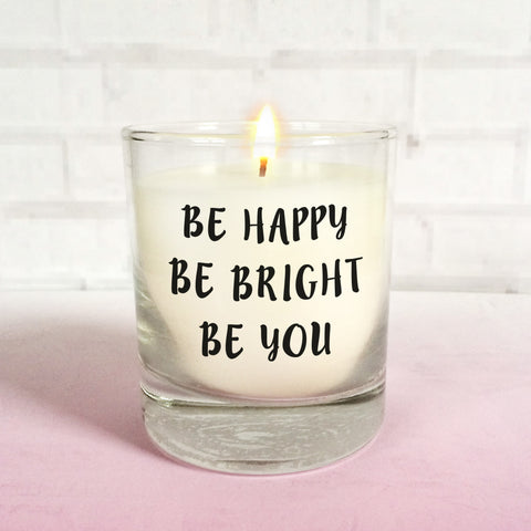 'Be Happy Be Bright Be You' Scented Candle