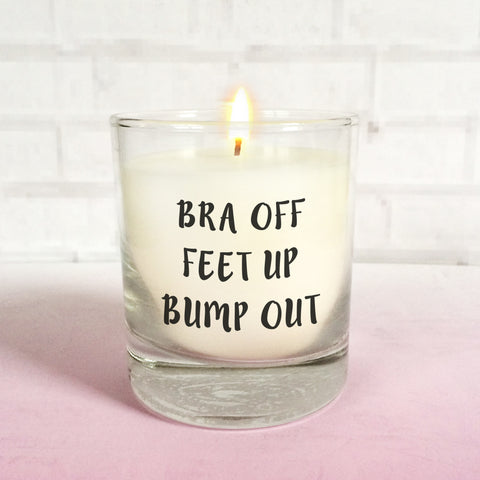 'Bra Off, Feet Up, Bump Out' Pregnancy Quote Scented Candle