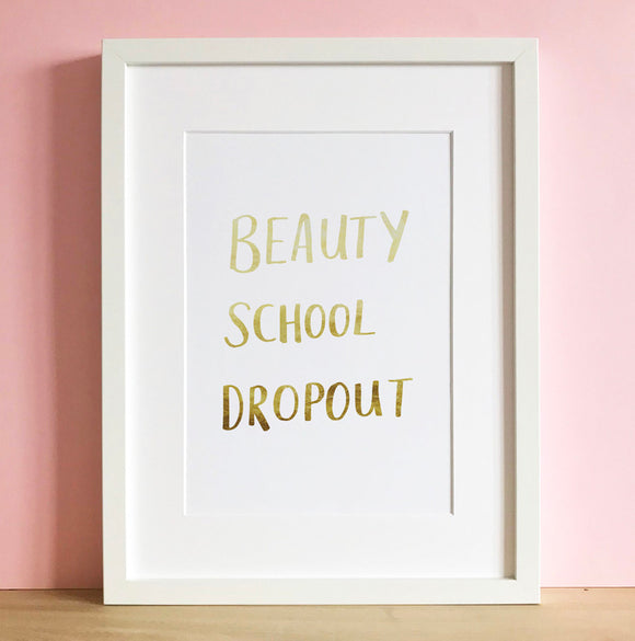 'Beauty School Dropout' Print