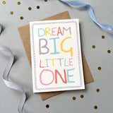 GC019/20/128 - 'Dream Big Little One' Card - 6 pack - Sarah Catherine
