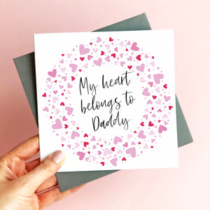 Personalised Heart Belongs to Daddy Valentine's Card