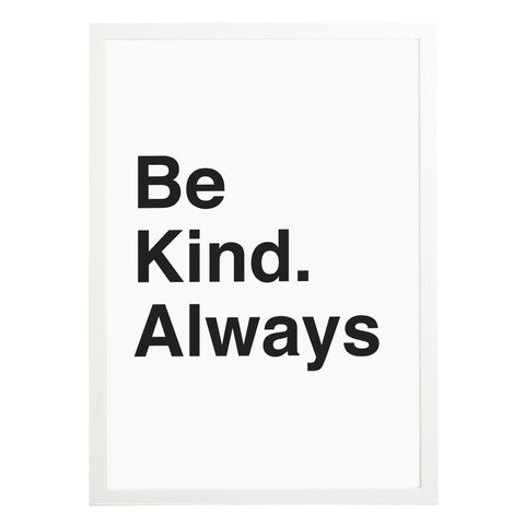 Be Kind Always Print Motivational Print
