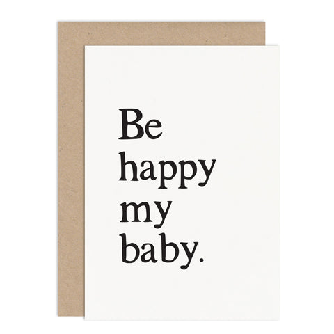 Be Happy My Baby Card - Russet and Gray
