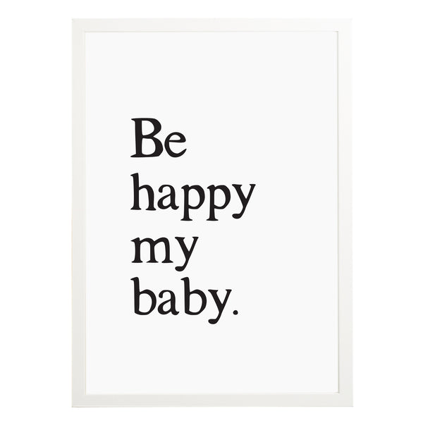 Be Happy My Baby Nursery Print - Russet and Gray