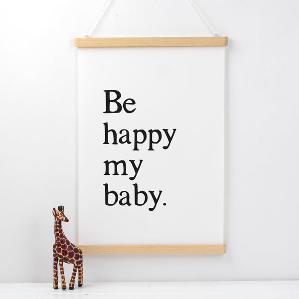 Be Happy My Baby Print