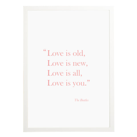 'Love Is Old, Love Is New' Print