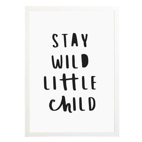 Stay Wild Little Child New Baby Gift Nursery Prints