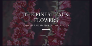 shop our handpicked collection of the finest faux flowers including agapanthus, fountain grass, ferns, orchids, tropical foliage and spring flowers