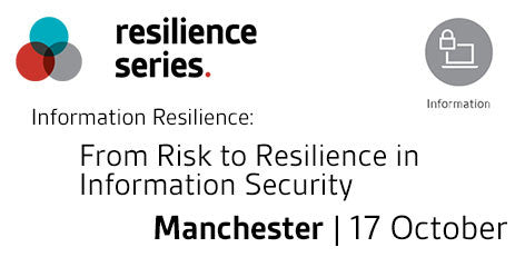 From Risk to Resilience in Information Security | 17 October 2017 | Manchester