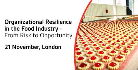 Organizational Resilience in the Food Industry - From Risk to Opportunity | 21 November 2017 | London