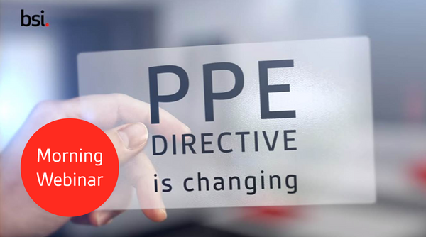Live PPE Webinar (AM): PPE Regulation and new technical documentation requirements