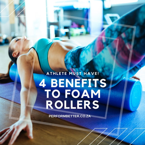4 benefits to Foam Rollers - PerformBetter.co.za
