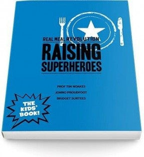 The Real Meal Revolution - RAISING SUPERHEROES (a must have)