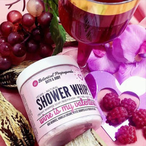 """Wine is My Valentine"" Shower Whip-Sold out until February 2021"