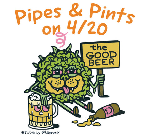 Pipes and Pints on 4/20