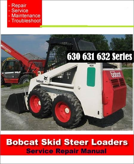 bobcat 630 631 632 skid steer loader workshop service repair manual – the  best manuals online  the best manuals online