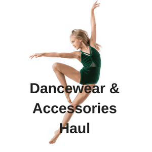 Dancewear and Accessories Haul