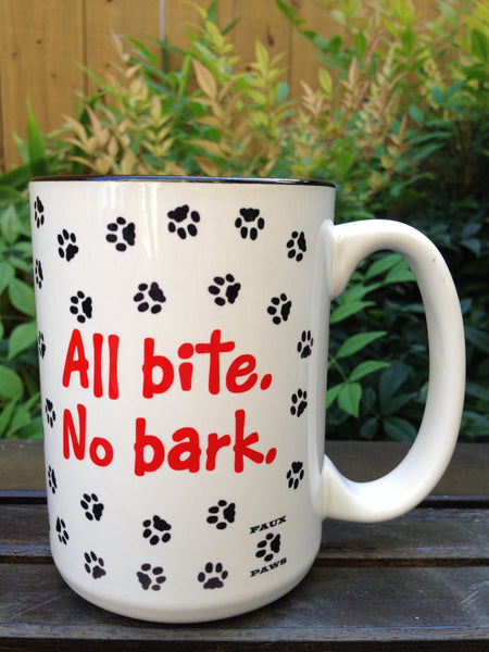 All Bark No Bite - 15 oz Coffee Mug