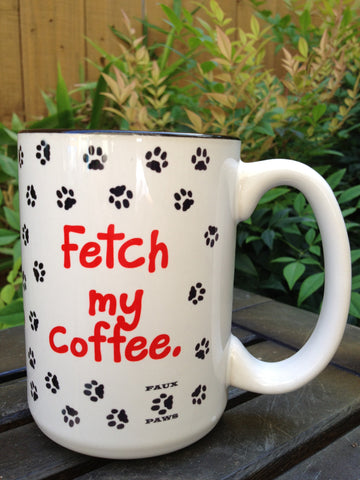 Fetch my coffee - 15 oz Coffee Mug