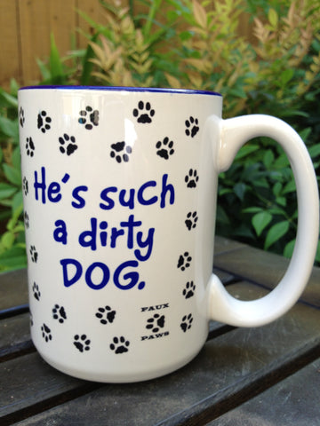 Dirty Dog - 15 oz Coffee Mug
