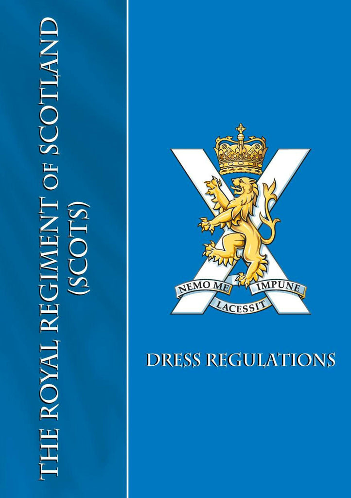 Blog # 25 The Royal Regiment of Scotland (Scots) Dress Regulations