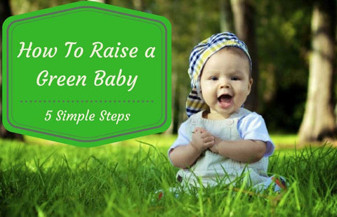 How to Raise a Green Baby.  Organic Baby Tips | Sabai Soaps