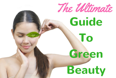 Ultimate Guide To Green Beauty | Sabai Soaps UK