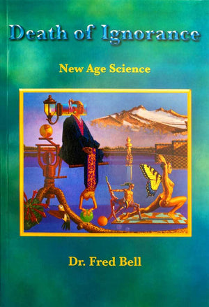 Death of Ignorance - paperback by Dr. Fred Bell - Pyradyne