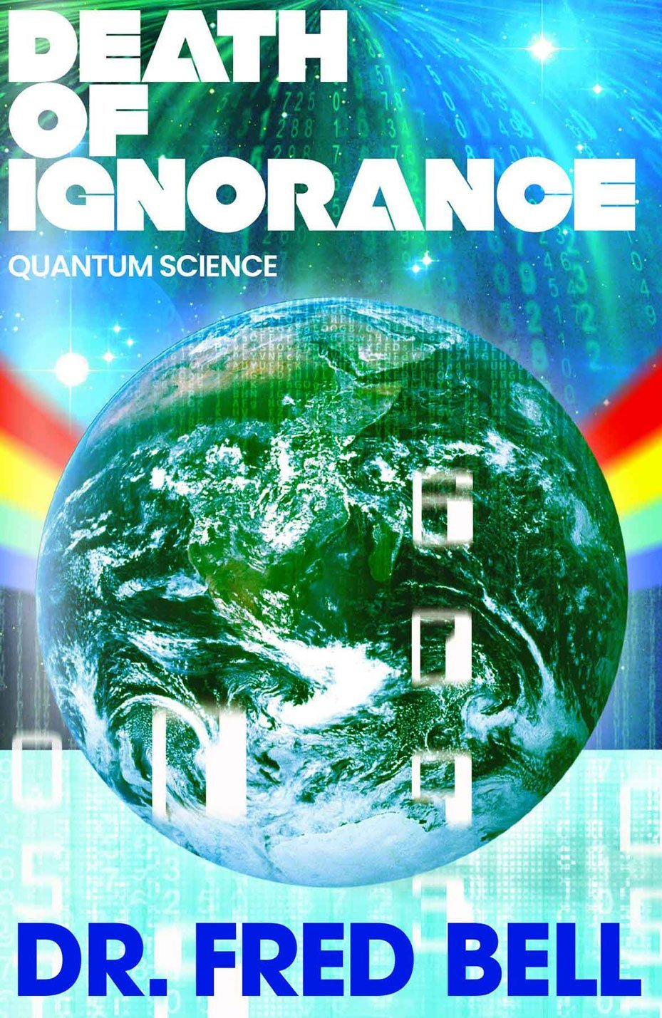 Death of Ignorance - eBook by Dr. Fred Bell - COMING SOON! - Pyradyne