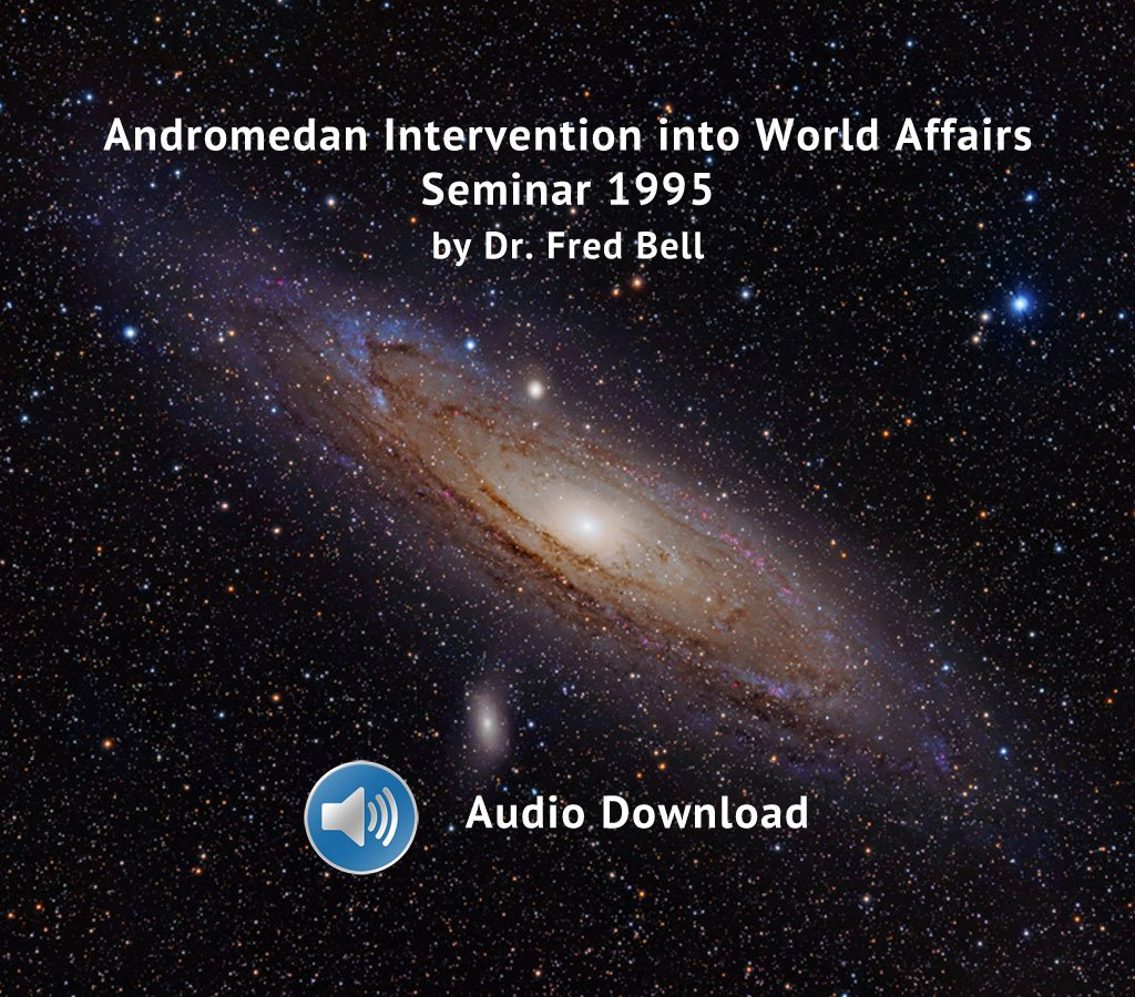 Andromedan Intervention Into World Affairs Seminar Download